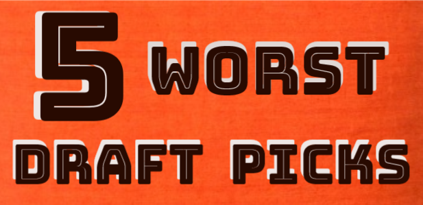 Cleveland's Five WORST NFL Draft Picks