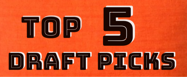 My Top Five Cleveland Browns Draft Picks in the New Era