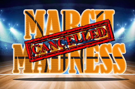 The Cancellation of March Madness and What it Means for the People